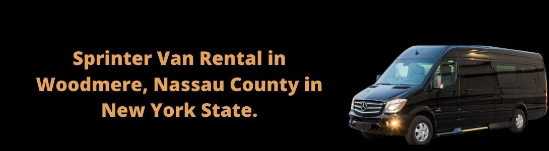 Sprinter Van Rental Services in Woodmere, Nassau County in New York State.